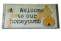 Garden Sign ( Welcome to our Honeycomb)